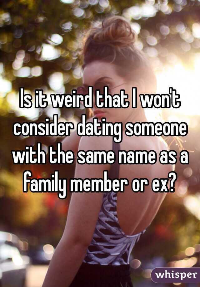 Dating Someone Same Name As Ex