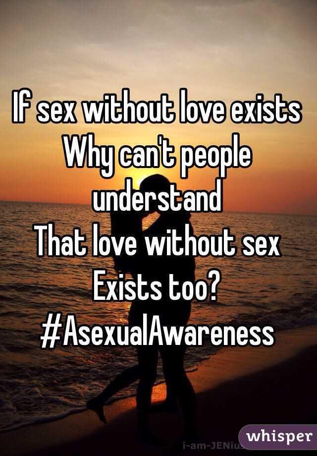Sex but no love