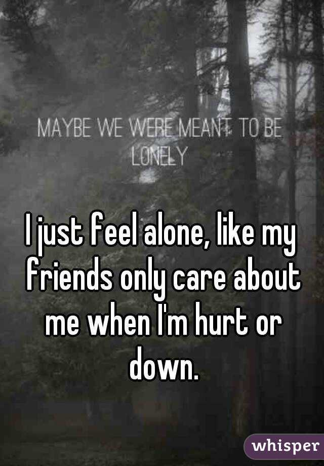 I just feel lonely