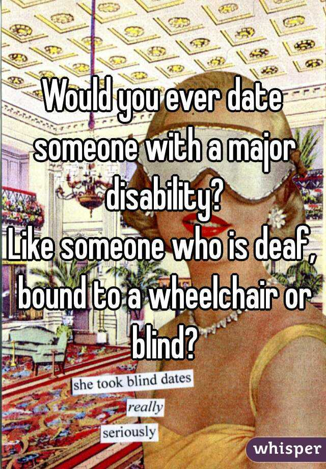 Would you date someone with a disability