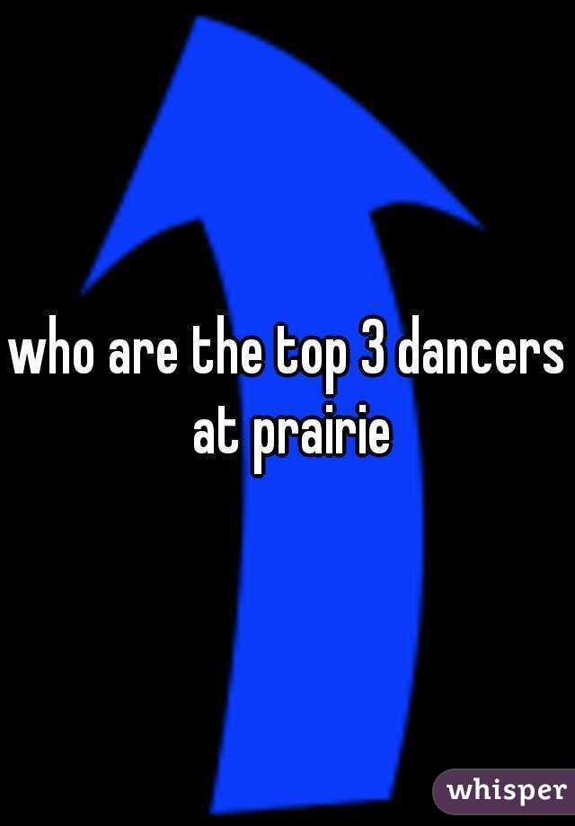 who are the top 3 dancers at prairie