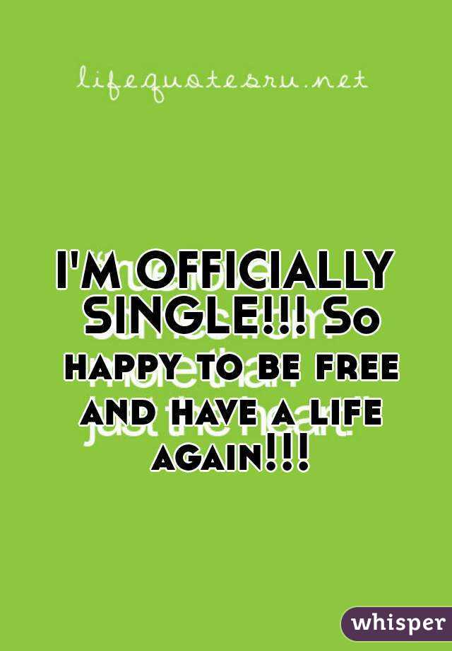 M officially single so happy to be free and have a life again so happy to be free and have a life again ccuart Gallery