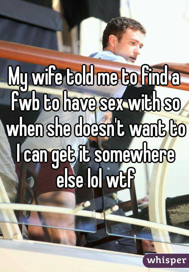 Wife doenst want to have sex