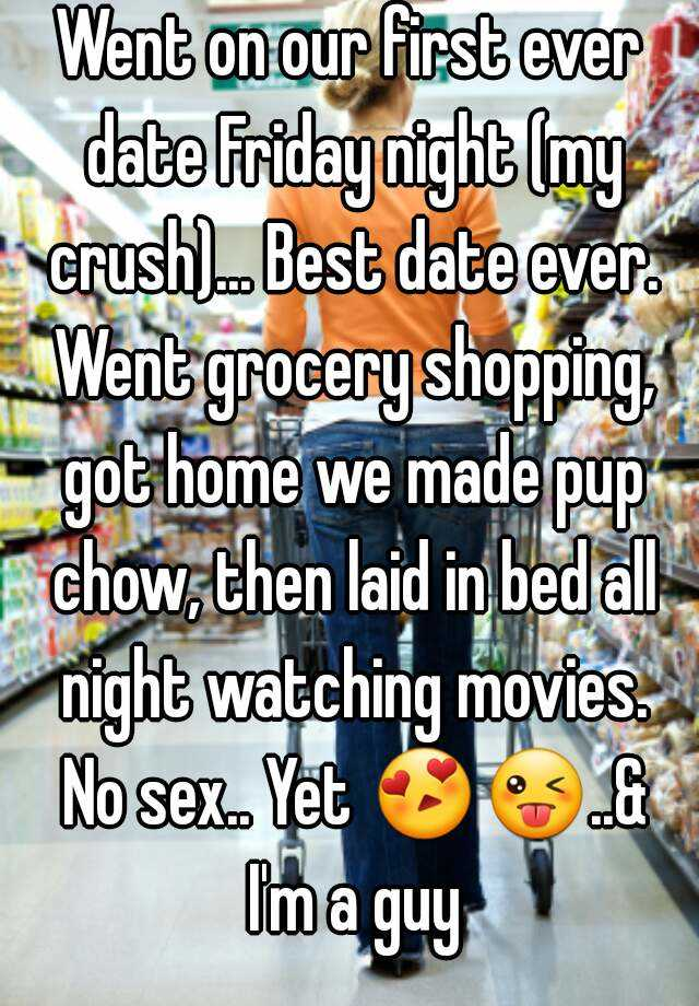 went on our first ever date friday night my crush best date