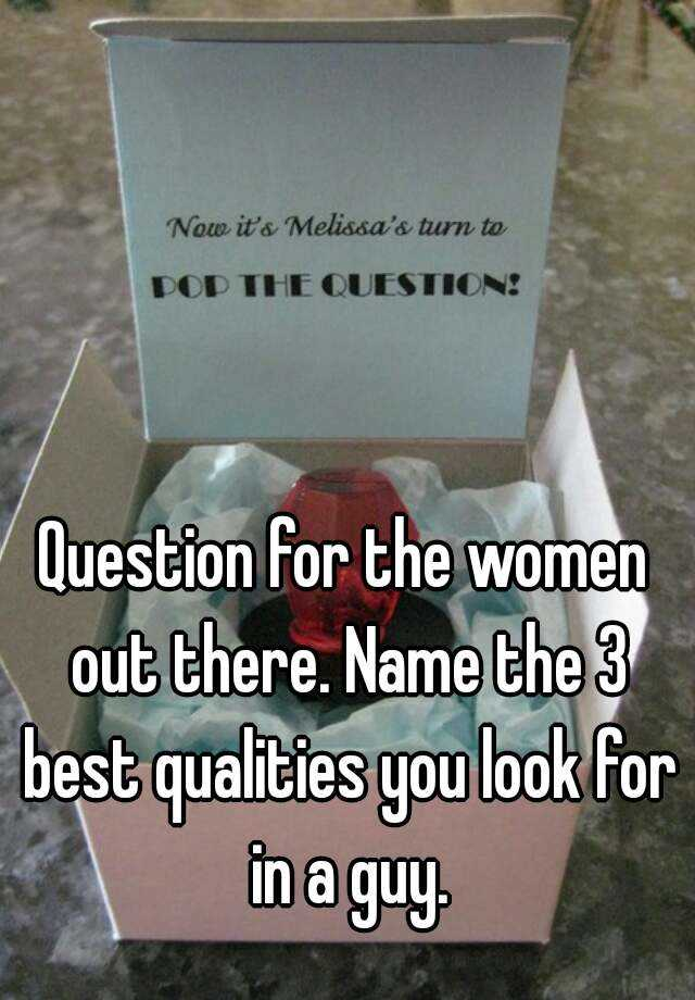 best qualities to look for in a woman