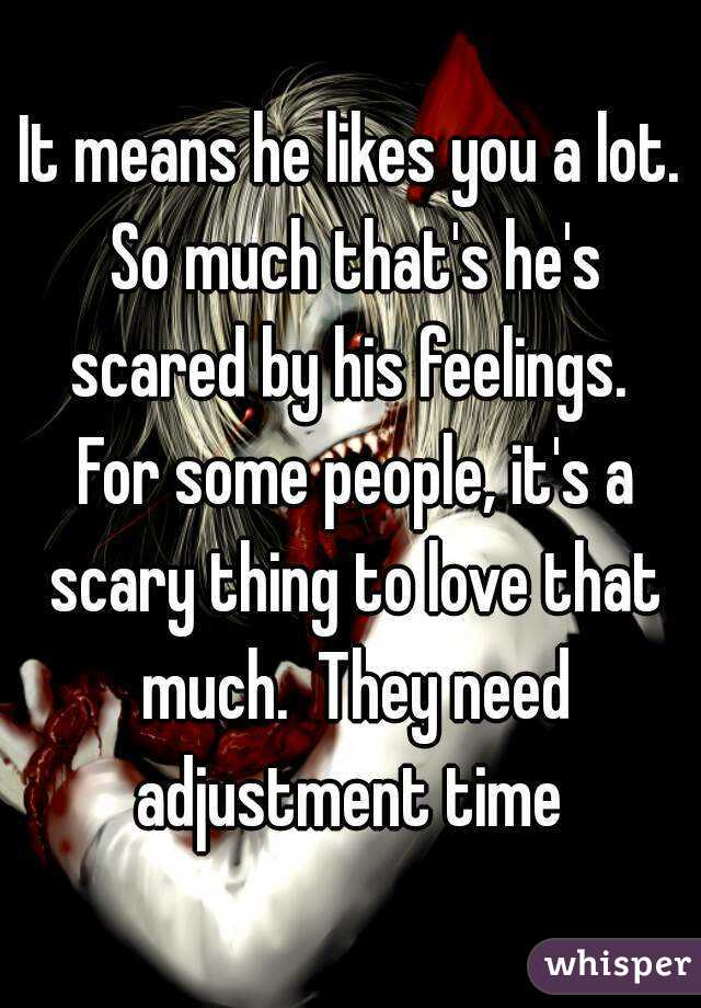Scared feelings of his guy a when is 9 Signs