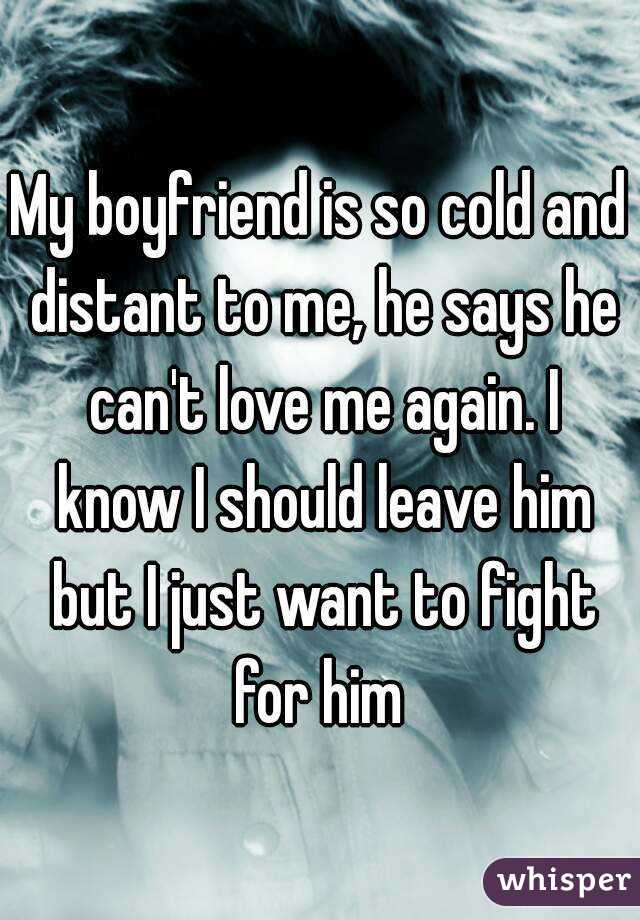 why is my boyfriend so cold