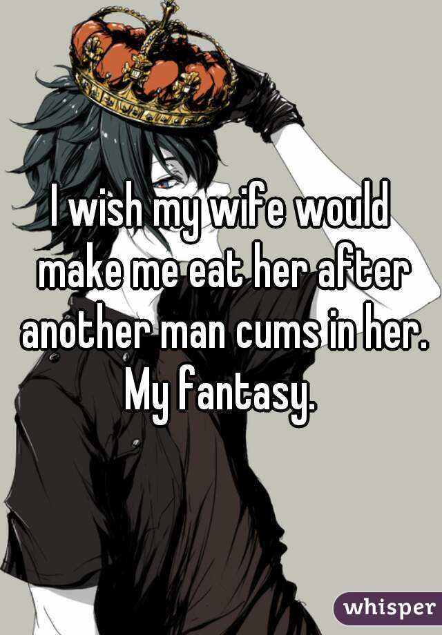 Eat me, or another man will