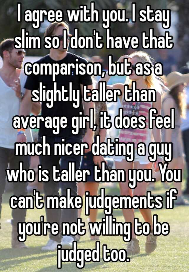Dating a girl slightly taller than you