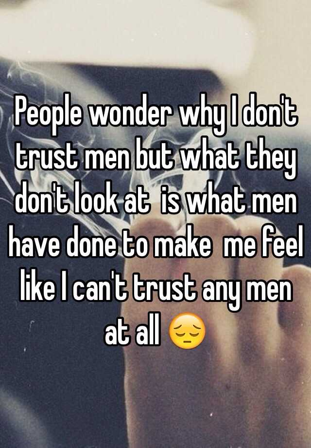 I why men cant trust What Every