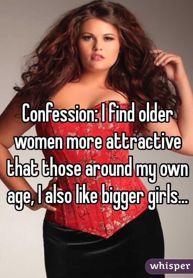 I find older women attractive