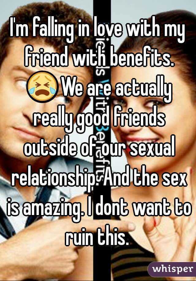 I love my friend with benefits