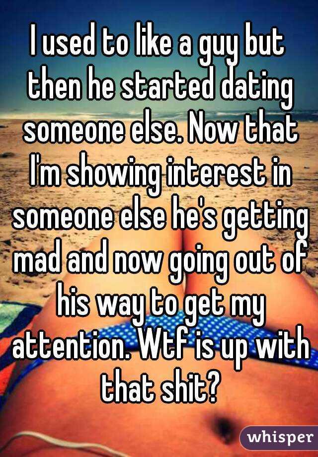 Guy i like started dating someone else