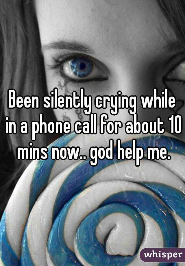 Been silently crying while in a phone call for about 10 mins now.. god help me.