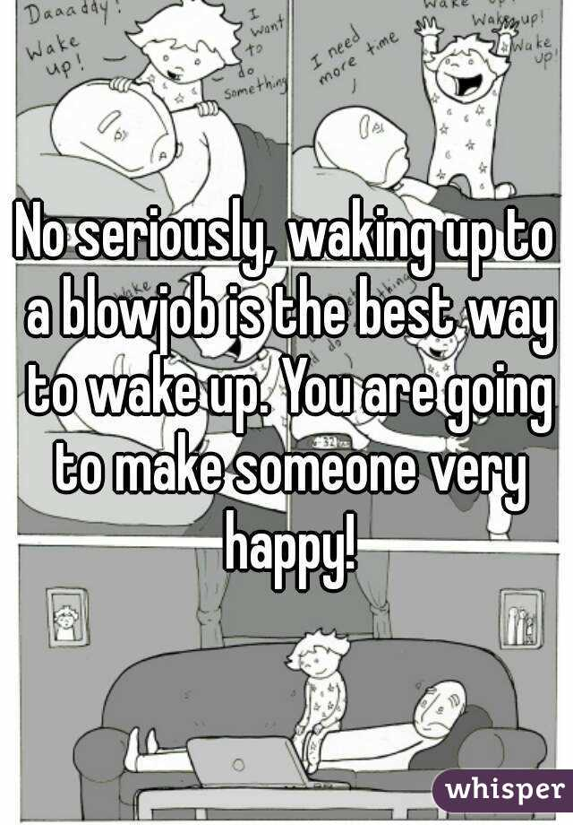 Waking up with a blow job