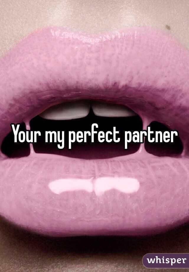 My perfect partner