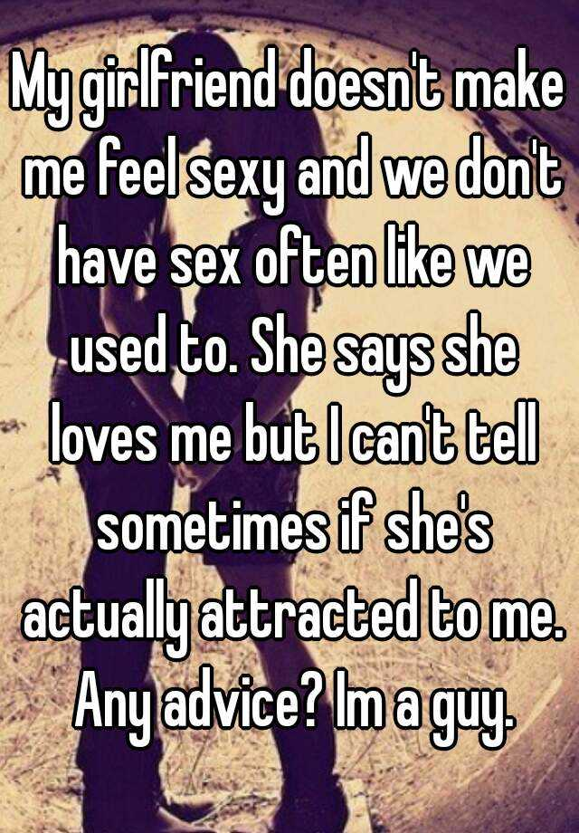 My girlfriend cant have sex