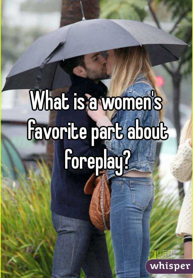 Womens favorite foreplay
