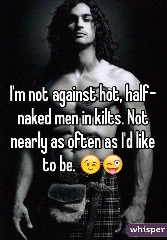 You talent naked men kilts under