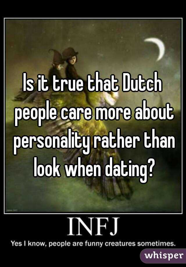 Is it true that Dutch people care more about personality rather than look when dating?