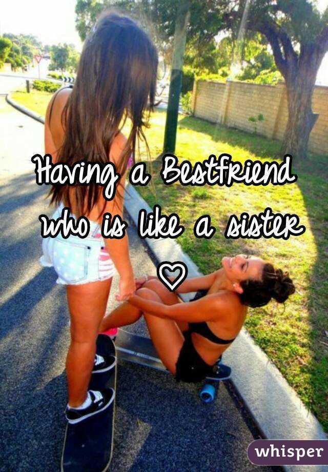 Having a Bestfriend who is like a sister ♡