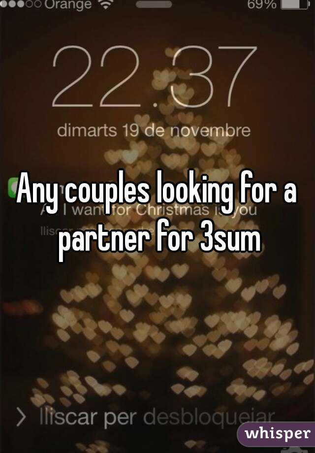 Any couples looking for a partner for 3sum