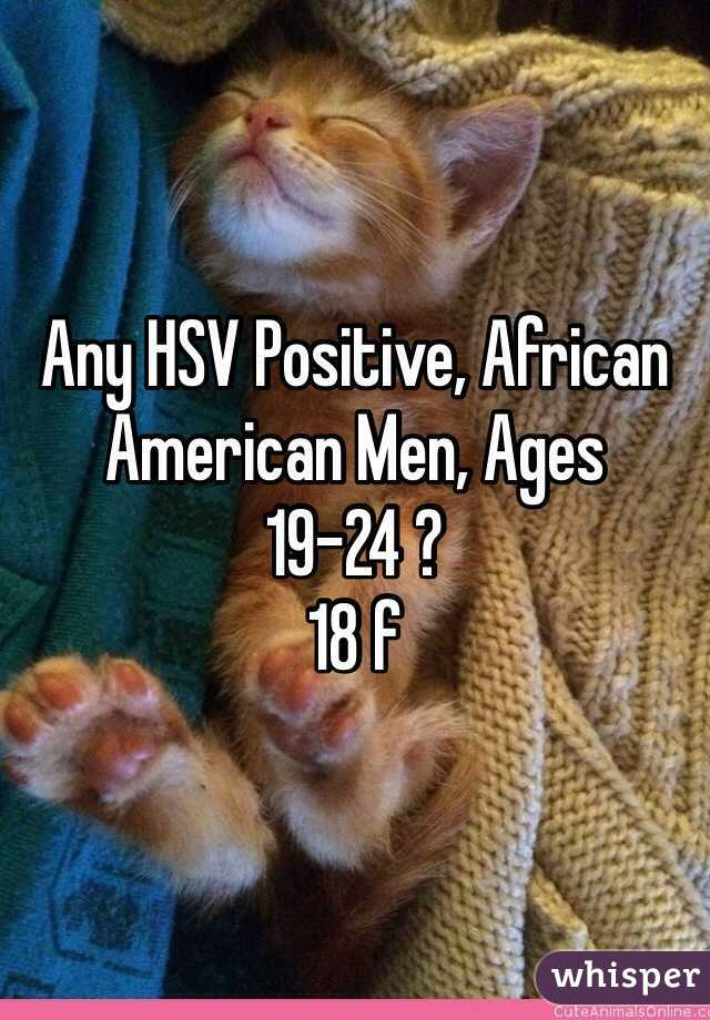 Any HSV Positive, African American Men, Ages 19-24 ? 18 f