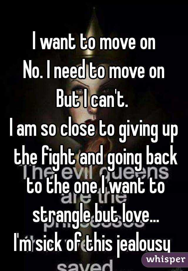 want to move on