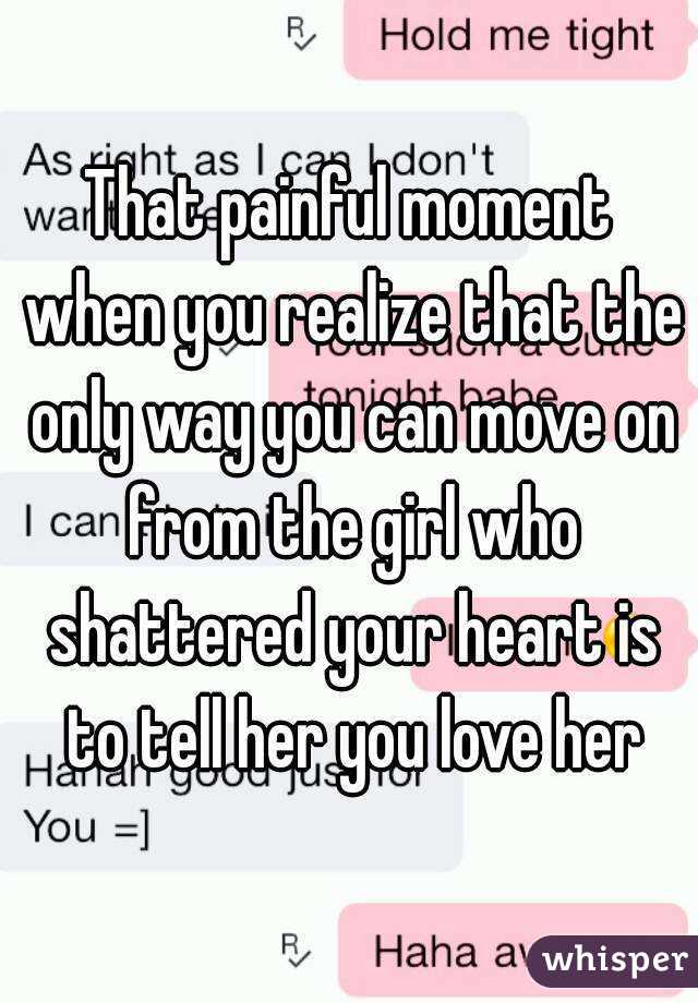 how to move on from a girl you love