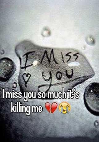 Me quotes missing you killing is 55 I