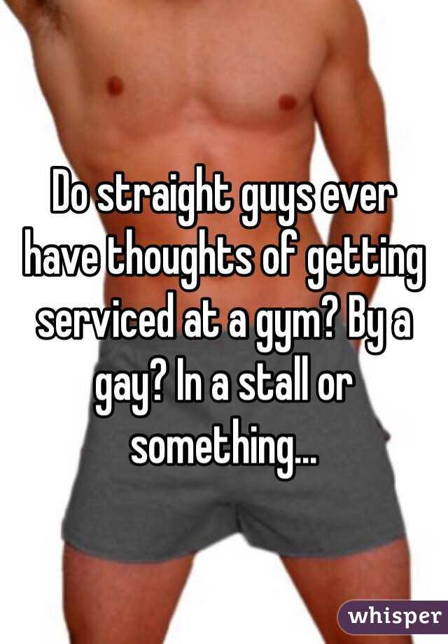 Gay men servicing straight men