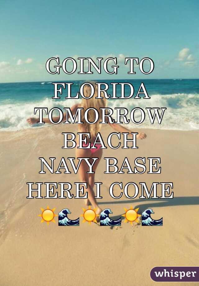 GOING TO FLORIDA TOMORROW BEACH NAVY BASE HERE I COME ☀️🌊☀️🌊☀️🌊