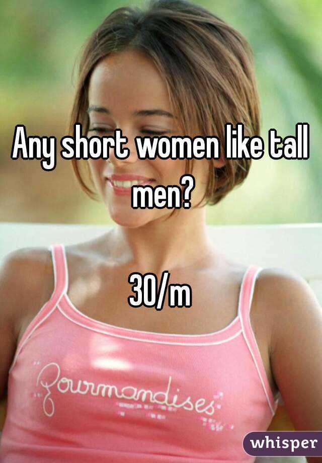 Any short women like tall men?  30/m