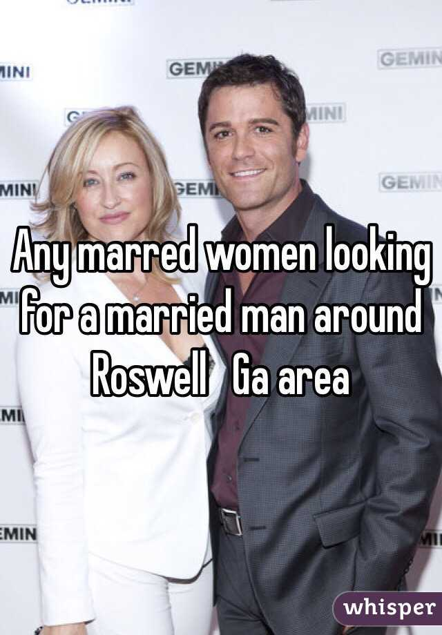 Any marred women looking for a married man around Roswell   Ga area