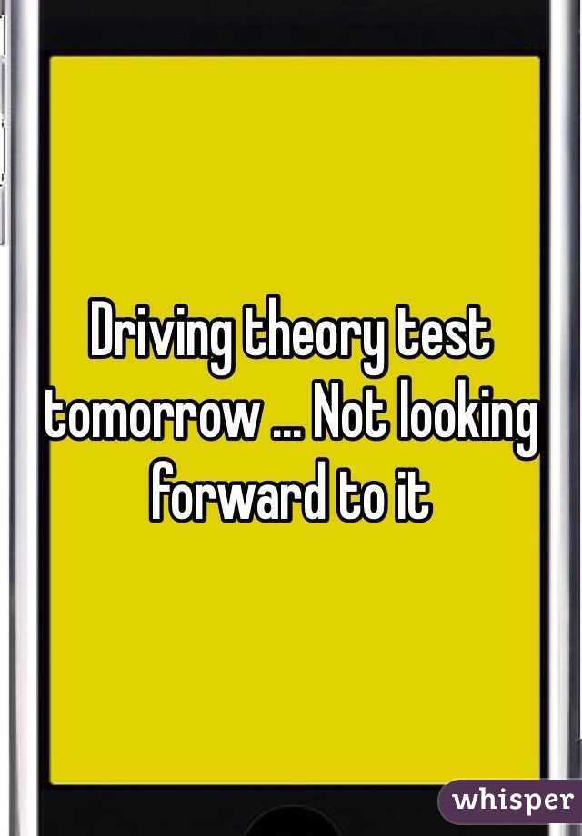 Driving theory test tomorrow ... Not looking forward to it