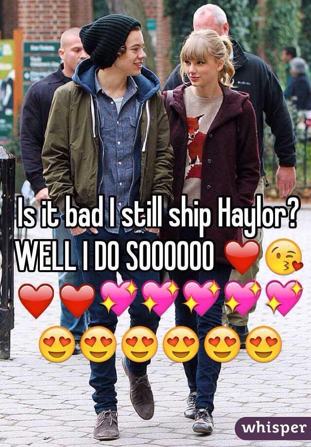 Is it bad I still ship Haylor? WELL I DO SOOOOOO ❤️😘❤️❤️💖💖💖💖💖😍😍😍😍😍😍
