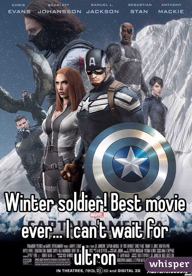 Winter soldier! Best movie ever... I can't wait for ultron