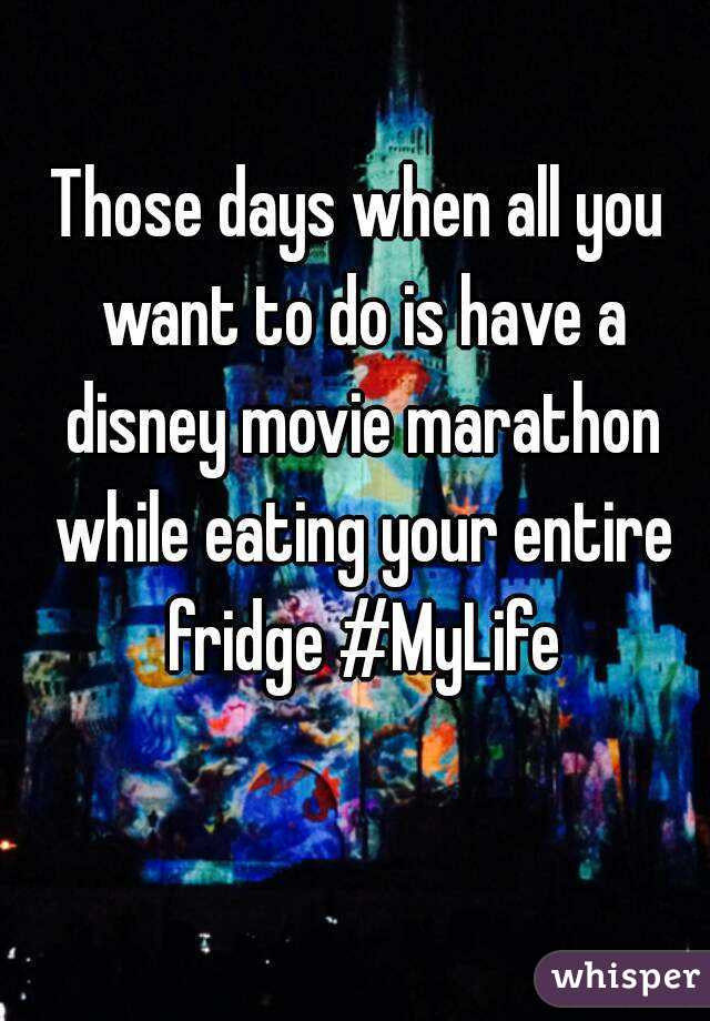 Those days when all you want to do is have a disney movie marathon while eating your entire fridge #MyLife