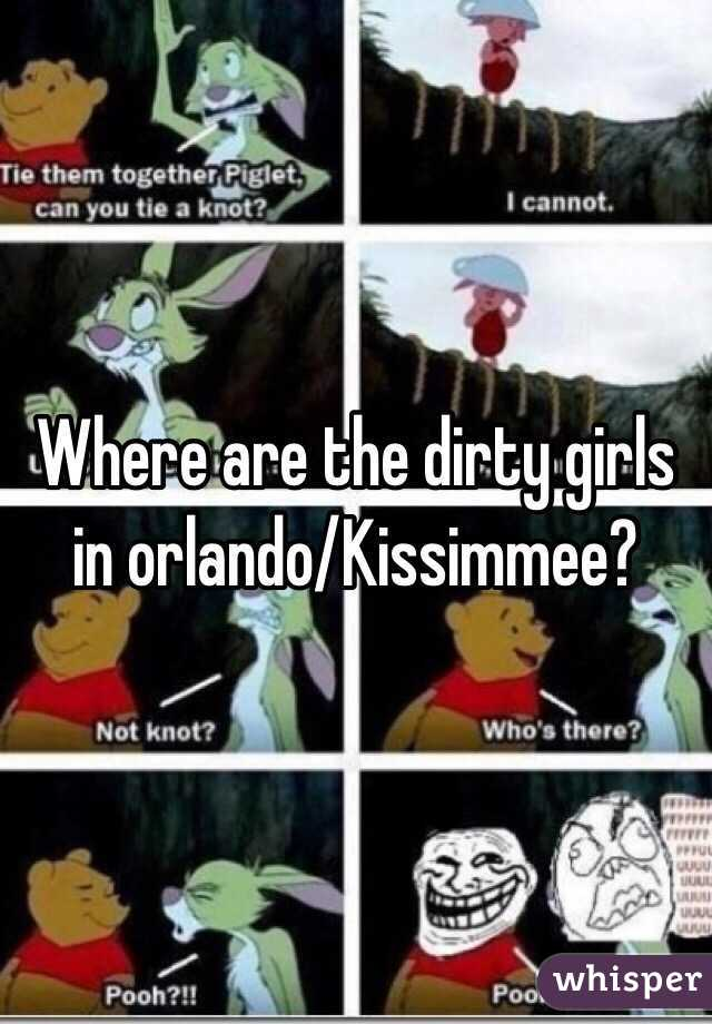Where are the dirty girls in orlando/Kissimmee?