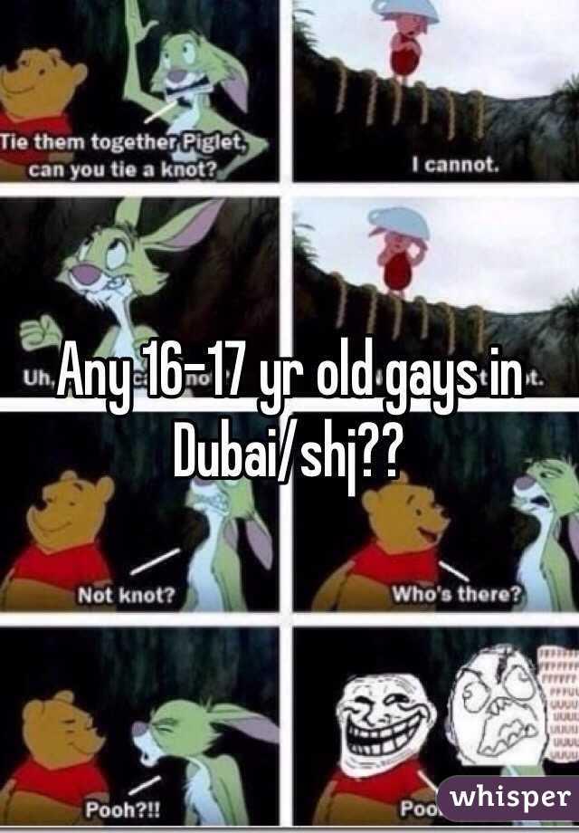 Any 16-17 yr old gays in Dubai/shj??