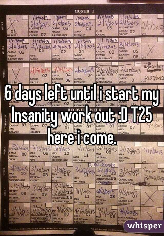 6 days left until i start my Insanity work out :D T25 here i come.