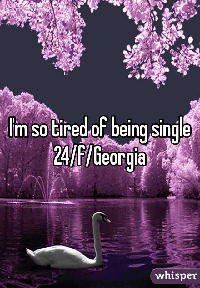 I'm so tired of being single 24/f/Georgia