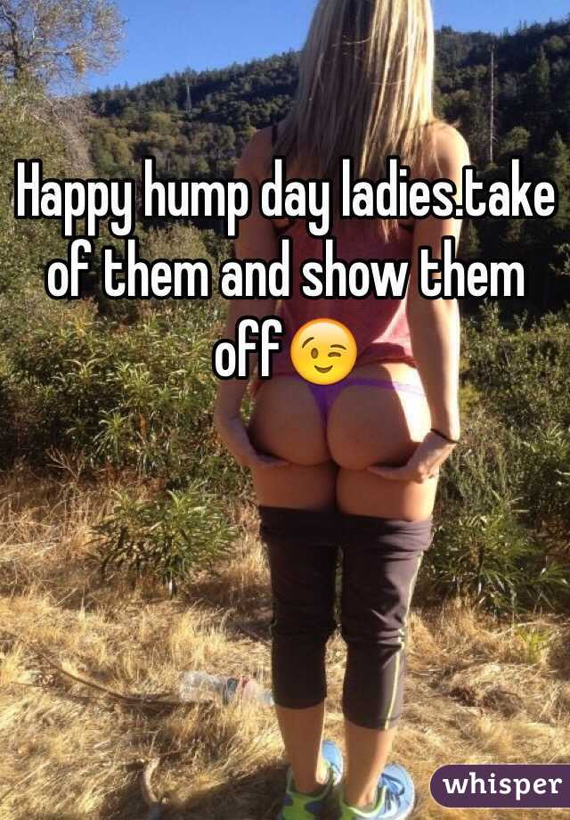 Happy hump day ladies.take of them and show them off😉