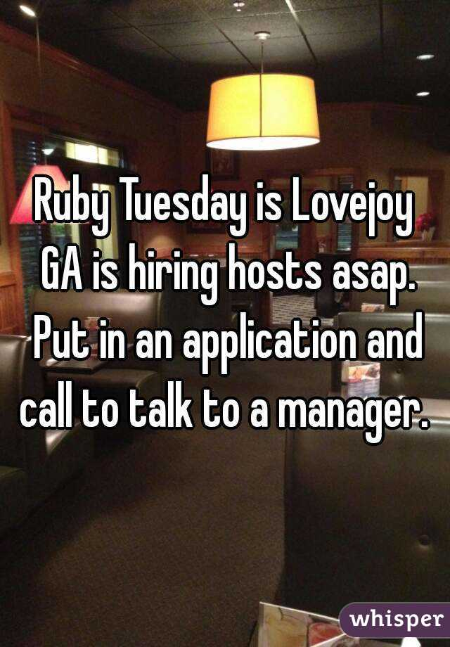 Ruby Tuesday is Lovejoy GA is hiring hosts asap. Put in an application and call to talk to a manager.