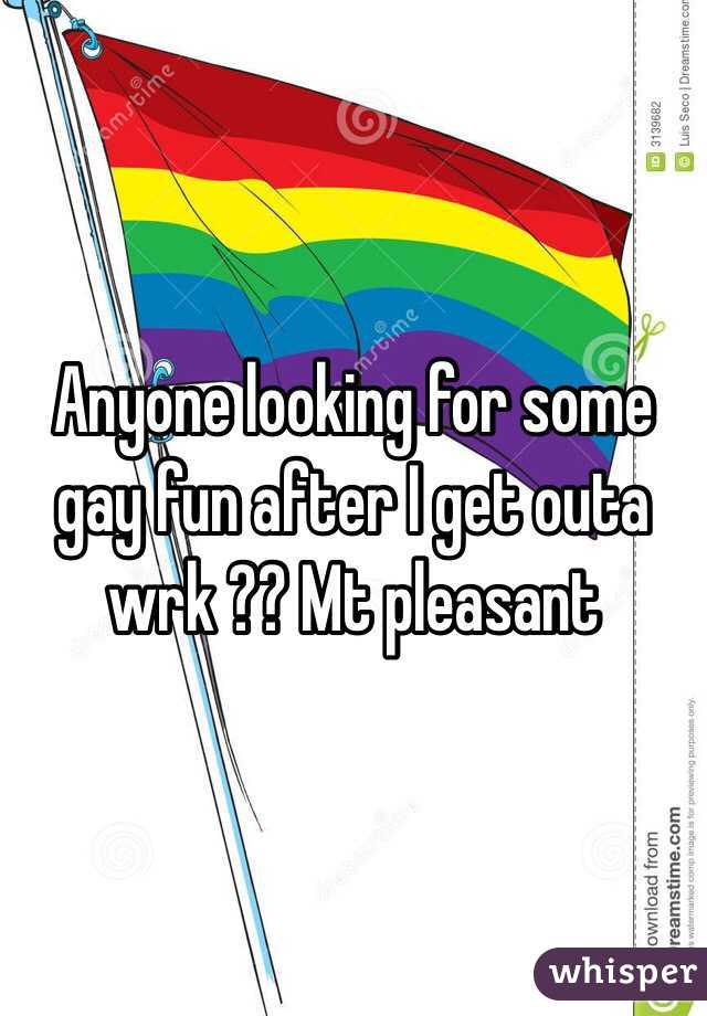 Anyone looking for some gay fun after I get outa wrk ?? Mt pleasant