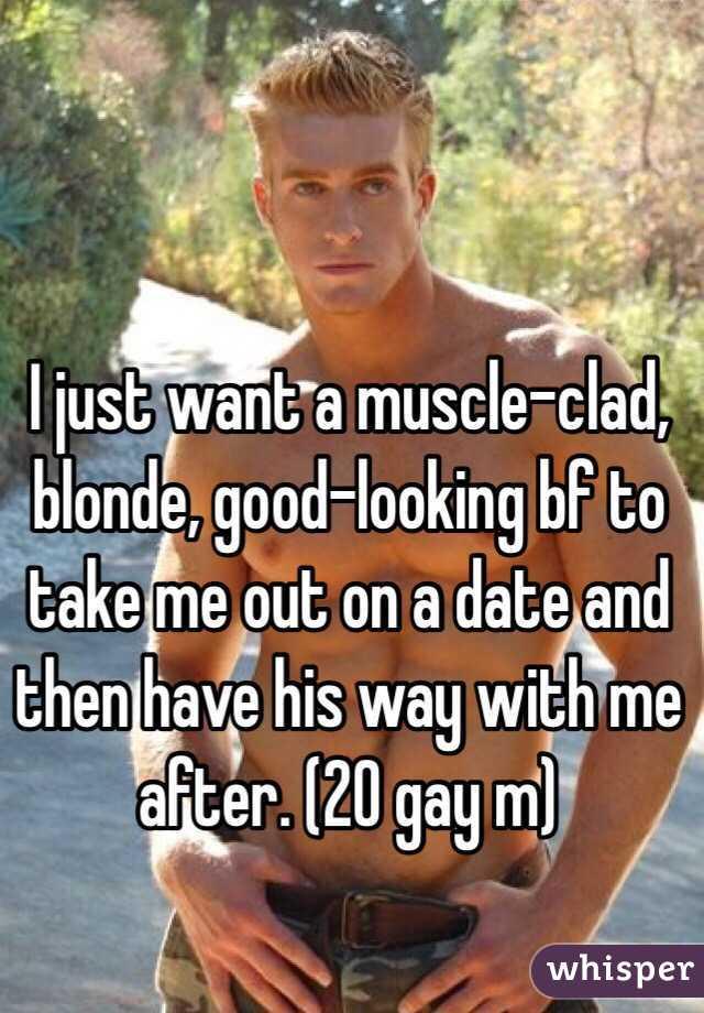 I want a muscular boyfriend
