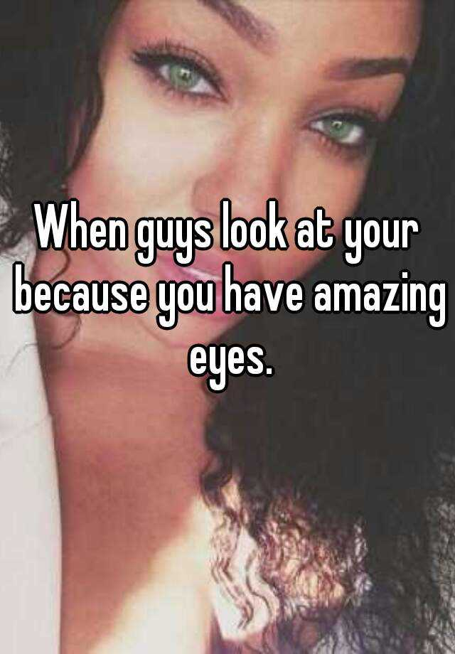 when a guy looks at you