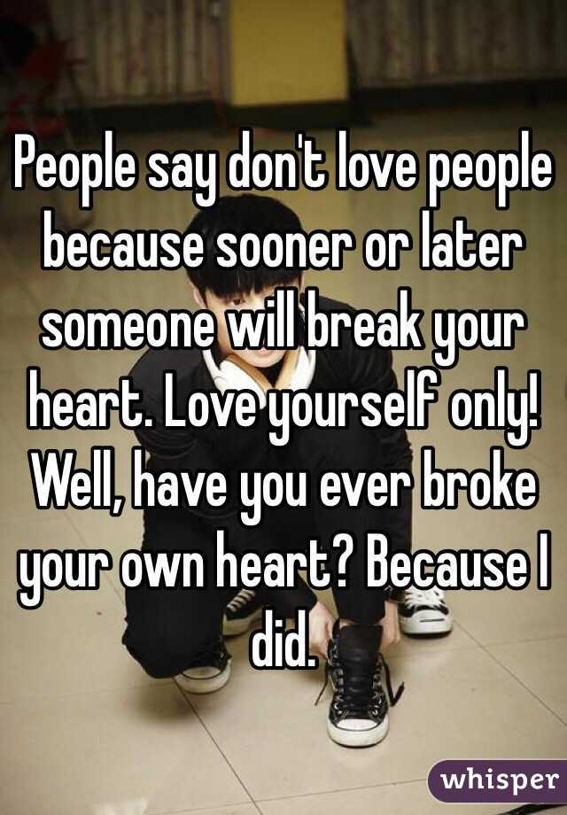 Things To Say To Someone Who Broke Your Heart