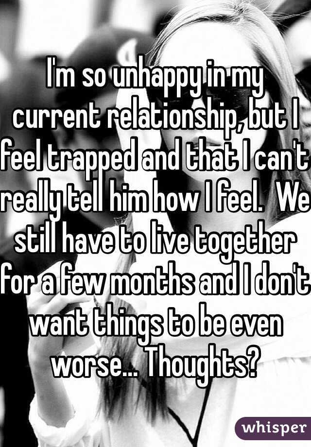 I Unhappy So Do My Why Relationship In Feel can't conquer