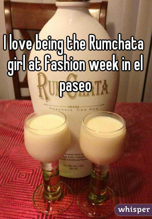 I love being the Rumchata girl at fashion week in el paseo